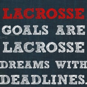 The Best Lacrosse Quotes, Pictures, Sayings, Memes, and GIFs