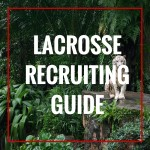 Lacrosse Recruiting: [How To] Guide for High School Players